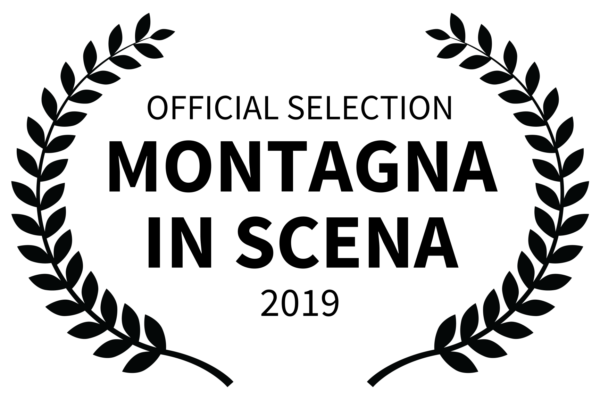 OFFICIAL SELECTION - MONTAGNA IN SCENA - 2019